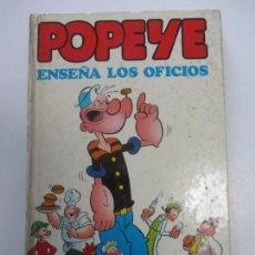 Tebeos: POPEYE ENSEÑA LOS OFICIOS - EDITORIAL BRUGUERA - 1979. Lote 142256826