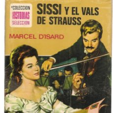 Tebeos: HISTORIA SELECCIÓN. SERIE SISSI. Nº 6. SISSI Y EL VALS DE STRAUSS. MARCELO D´ISARD. 1977 (ST/). Lote 143028486
