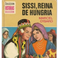 Tebeos: HISTORIA SELECCIÓN. SERIE SISSI. Nº 3. SISSI, REINA DE HUNGRIA. MARCEL D´ISARD. BRUGUERA 1979. (ST/). Lote 143029046
