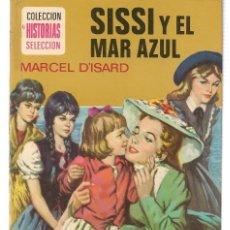 Tebeos: HISTORIA SELECCIÓN. SERIE SISSI. Nº 15. SISSI Y EL MAR AZUL. MARCEL D´ISARD. BRUGUERA 1979. (ST/). Lote 143029150