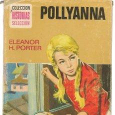 Tebeos: HISTORIA SELECCIÓN. SERIE POLLYANNA. Nº 2. ELEONOR H. PORTER. BRUGUERA 1976 (ST/). Lote 143029758