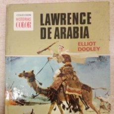 Tebeos: COLECCIÓN HISTORIAS COLOR NÚM. 6: LAWRENCE DE ARABIA,. Lote 143149814