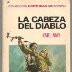 Tebeos: COLECCIÓN HISTORIAS SELECCIÓN. Nº 5. LA CABEZA DEL DIABLO. KARL MAY. BRUGUERA 1970. (ST/SELC.). Lote 147671130