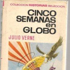 Tebeos: HISTORIAS SELECCIÓN. Nº 7. CINCO SEMANAS EN GLOBO. JULIO VERNE. BRUGUERA 1973. (ST/SELC.). Lote 147671990