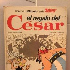 Tebeos: PILOTE - EL REGALO DEL CESAR - SERIE ASTERIX - ED. BRUGUERA. Lote 148161858