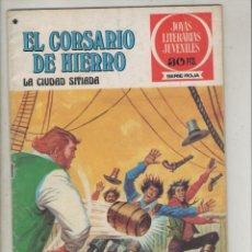 BDs: JOYAS LITERARIAS JUVENILES-BRUGUERA-AÑO 1977-COLOR-SERIE ROJA-GRAPA-Nº 44-EL CORSARIO DE HIERRO-LA... Lote 148837562