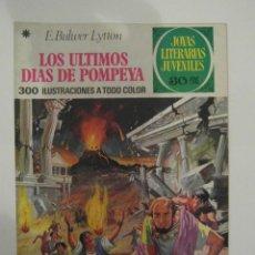 Tebeos: JOYAS LITERARIAS JUVENILES Nº 25. LOS ULTIMOS DIAS DE POMPEYA. E. BULWER .BRUGUERA. 77. Lote 194215553