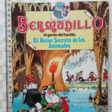 Tebeos: BERMUDILLO EL GENIO DEL HATILLO EL REINO SECRETO DE LOS ANIMALES COLECCIÓN BRAVO DE BRUGUERA 1982. Lote 151991081