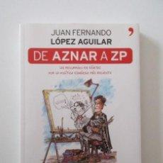 Tebeos: DE AZNAR A ZP, UN RECORRIDO EN VIÑETAS POR LA POLITICA ESPAÑOLA MAS RECIENTE, LOPEZ AGUILAR. Lote 154480622