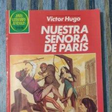 Tebeos: JOYAS LITERARIAS JUVENILES Nº 259: NUESTRA SEÑORA DE PARIS (BRUGUERA 1982) - DIFICIL -. Lote 154900890