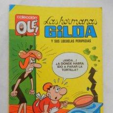 Tebeos: COLECCIÓN OLÉ - LAS HERMANAS GILDA - Y SUS LOCUELAS PERIPECIAS - EDITORIAL BRUGUERA 1984.. Lote 156339266