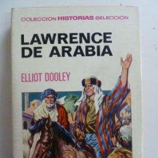 BDs: LAWRENCE DE ARABIA. COLECCIÓN HISTORIAS SELECCIÓN. Lote 157346838