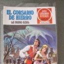 Tebeos: EL CORSARIO HIERRO--JOYAS LITERARIAS JUVENILES--COMPLETA --SERIE ROJA--58 NÚMEROS. Lote 159640954