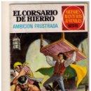 Tebeos: EL CORSARIO DE HIERRO. GRANDES AVENTURAS JUVENILES- Nº 29 1ª ED.. Lote 159874730