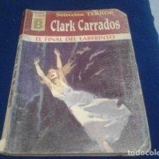 Tebeos: NOVELA PULP BOLSILIBRO TERROR EDICIONES B - CLARK CARRADOS ( EL FINAL DEL LABERINTO ) Nº 17. Lote 161947334