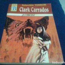 Tebeos: NOVELA PULP BOLSILIBRO TERROR EDICIONES B - CLARK CARRADOS ( LOBOS ) Nº 35 SELECCION TERROR . Lote 161947758