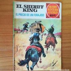 Tebeos: EL SHERIFF KING 43 EL PRECIO DE UN FORAJIDO. GRANDES AVENTURAS JUVENILES BRUGUERA 1973. Lote 162596966