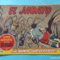 Tebeos: EL JABATO NUM 759 ¡EL MUNDO SUBTERRÁNEO! _LEY901. Lote 166835862