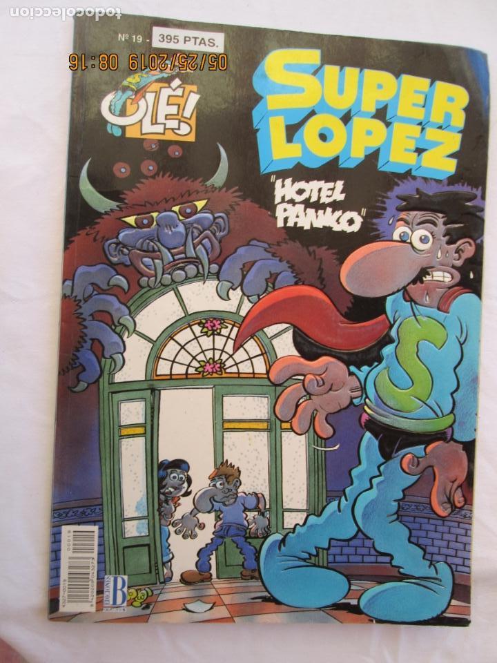 SUPER LOPEZ Nº 19 OLÉ! - HOTEL PÁNICO - PRIMERA EDICIÓN 1993 - EDICIONES B. (Tebeos y Comics - Bruguera - Ole)