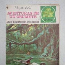 Tebeos: JOYAS LITERARIAS JUVENILES - MAYNE REID - AVENTURAS DE UN GRUMETE - Nº157 - 1978. Lote 171599662