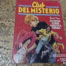 Tebeos: CLUB DEL MISTERIO - N° 130 ESCUPIRE SOBRE VUESTRA TUMBA - BRUGUERA . Lote 171688285