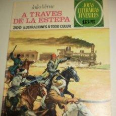 Tebeos: JULIO VERNE. A TRAVÉS DE LA ESTEPA 1974. Nº 116 JOYAS LITERARIAS JUVENILES (BUEN ESTADO). Lote 172857707