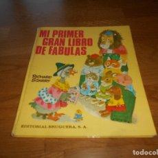 Tebeos: MI PRIMER GRAN LIBRO DE FABULAS, EDITORIAL BRUGUERA, RICHARD SCARRY, 1979. Lote 173464072