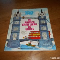 Tebeos: MI PRIMER GRAN LIBRO DE VIAJES - RICHARD SCARRY - EDITORIAL BRUGUERA, SA., 2º ED. 1978.. Lote 173464199