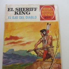 Tebeos: EL SHERIFF KING Nº 55 EL OJO DEL DIABLO. GRANDES AVENTURAS JUVENILES. BRUGUERA 1973. 15 PTS E8. Lote 173487653