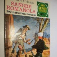 Tebeos: EDMUNDO D'AMICIS. SANGRE ROMAÑOLA JOYAS LITERARIAS JUVENILES Nº 84 1973 (ESTADO NORMAL). Lote 173976820