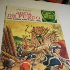 Tebeos: ELLIOT DOOLEY. AGUA DE FUEGO JOYAS LITERARIAS JUVENILES 51 1972 (ESTADO NORMAL). Lote 174175593