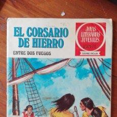 Tebeos: EL CORSARIO DE HIERRO. ENTRE DOS FUEGOS. Nº 30. SERIE ROJA. JOYAS LITERARIAS JUVENILES. 1978. Lote 175495618