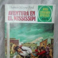 Tebeos: JOYAS LITERARIAS JUVENILES AVENTURA EN EL MISSISSIPPI. Lote 176431160