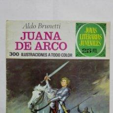 Tebeos: JUANA DE ARCO DE ALDO BRUNETTI, JOYAS LITERARIAS JUVENILES, Nº 109. Lote 177067258