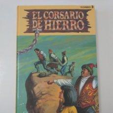 Tebeos: CÓMIC EL CORSARIO DE HIERRO TOMO NÚMERO 3 EDICIÓN HISTÓRICA EDICIONES B. Lote 178041453