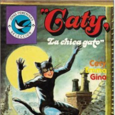 Tebeos: == AR14 - JOYAS FEMENINAS - SELECCION - CATY - LA CHICA GATO - Nº 4 - 1º EDICION 1985. Lote 178446397
