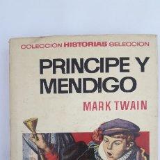 Tebeos: PRÍNCIPE Y MENDIGO. MARK TWAIN. BRUGUERA HISTORIAS-SELECCIÓN Nº 17, 1970. Lote 179323403