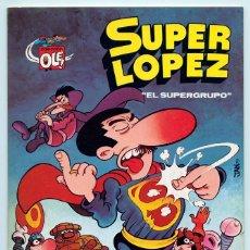 Tebeos: COLECCIÓN OLÉ! - SUPER LOPEZ SUPERLOPEZ - EL SUPERGRUPO - ED. BRUGUERA - Nº 2 - 2ª EDICIÓN - 1982. Lote 180451491