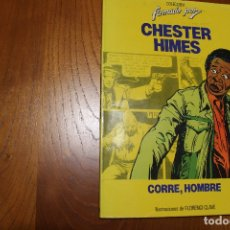 Tebeos: CHESTER HIMES - CORRE HOMBRE. Lote 180464708