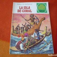 Tebeos: JOYAS LITERARIAS JUVENILES Nº 42 LA ISLA DE CORAL ( BALLANTYNE ) 35 PTS 1979 4ª EDICION BRUGUERA. Lote 180955963
