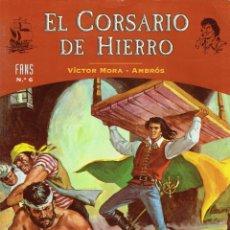 Tebeos: EL CORSARIO DE HIERRO FANS N,6 AMBICION FRUSTADA Y LA CAUTIVA DE ISPAHAN. Lote 183044875