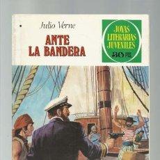 Tebeos: JOYAS LITERARIAS 196: ANTE LA BANDERA, 1978, BRUGUERA, PRIMERA EDICIÓN, BUEN ESTADO. Lote 183368745