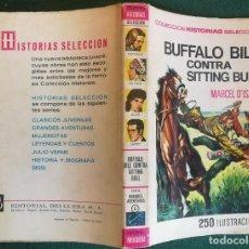 Tebeos: HISTORIAS SELECCIÓN - BUFFALO BILL CONTRA SITTING BULL 1/67 - SERIE GRANDES AVENTURAS 6 - MUY BUENO. Lote 184109005