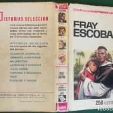 Tebeos: HISTORIAS SELECCIÓN - FRAY ESCOBA 1/67 - SERIE HISTORIA Y BIOGRAFIA 27 - MUY BUENO. Lote 184115620