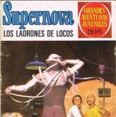 Tebeos: SUPERNOVA LOS LADRONES DE LOCOS GRANDES AVENTURAS JUVENILES NUMERO 62. Lote 184731926
