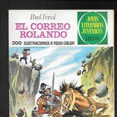 Tebeos: JOYAS LITERARIAS JUVENILES NUMERO 93 EL CORREO ROLANDO. Lote 185752913