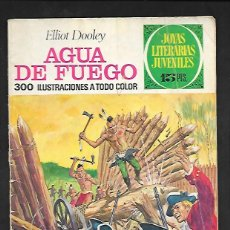 Tebeos: JOYAS LITERARIAS JUVENILES NUMERO 51 AGUA DE FUEGO. Lote 185890625