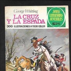 Tebeos: JOYAS LITERARIAS JUVENILES NUMERO 35 LA CRUZ Y LA ESPADA. Lote 185930188
