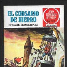 Tebeos: JOYAS LITERARIAS JUVENILES NUMERO 6 EL CORSARIO DE HIERRO EL TESORO DE MARCO POLO. Lote 187434592