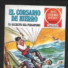Tebeos: JOYAS LITERARIAS JUVENILES NUMERO 8 EL CORSARIO DE HIERRO EL SECRETO DEL PERGAMINO. Lote 187434893